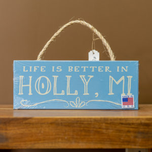 Life Is Better In Holly Sign