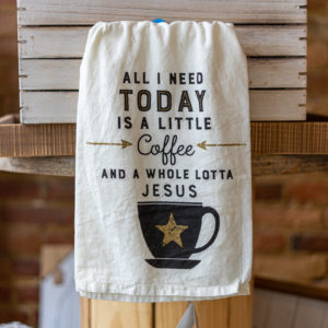 All I Need Today Is A Little Coffee And A Whole Lot Of Jesus Towel