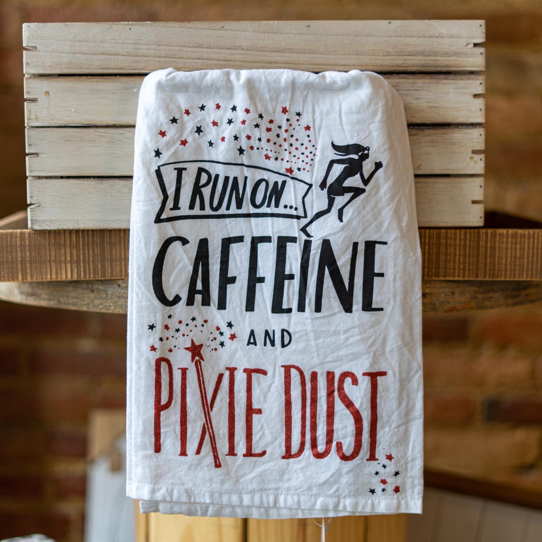 I Run On Caffeine And Pixie Dust Towel