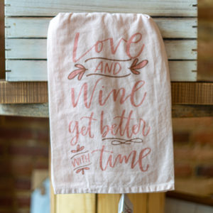 Love And Wine Get Better With Time Towel