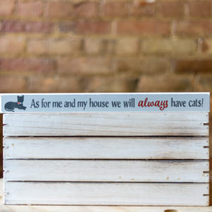 As For Me And My House We Will Always Have Cats Sign